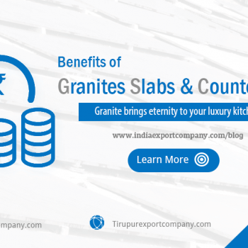 Benefits of granite slabs from granite manufacturers in krishnagiri